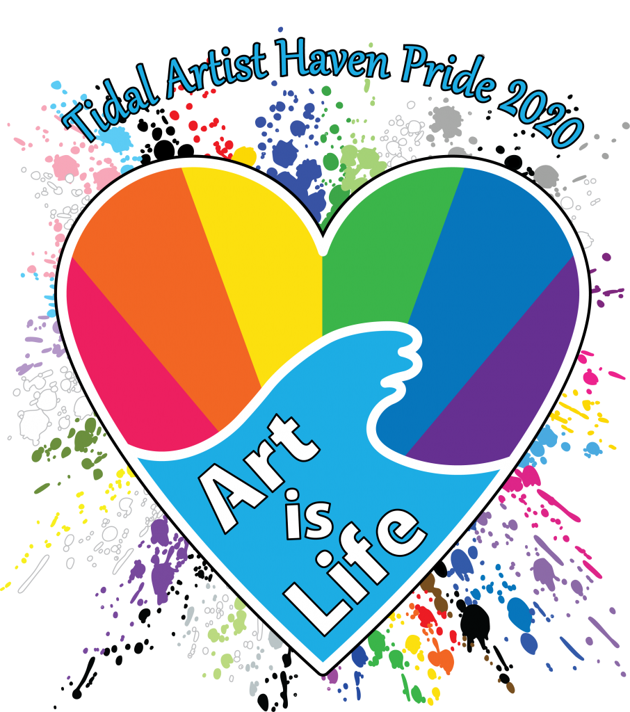 "Image of the Tidal Artist Haven logo in heart shape. Text above reads ""Tidal Artist Haven Pride 2020"". Inside of the heart logo reads ""Art is Life"". Behind the heart are rainbow paint splatters."